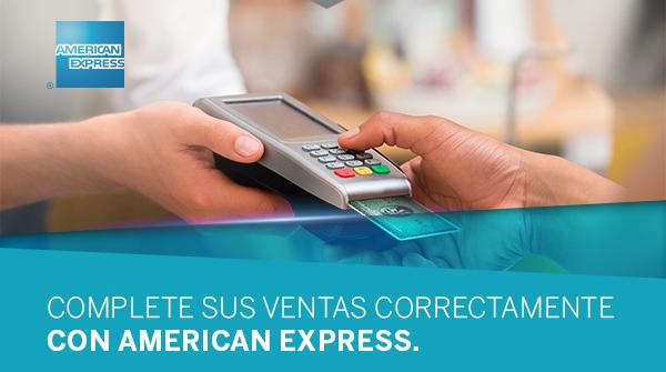 AMERICAN EXPRESS COMPLETE SUS VENTAS CORRECTAMENTE CON AMERICAN EXPRESS.