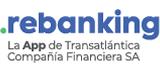 Rebanking | La App de Transatlántica Compañía Financiera SA